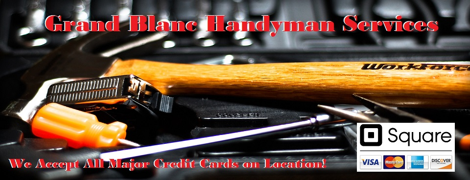 Grand Blanc Handyman Services - General Home Repairs in the Grand Blanc Michigan Area