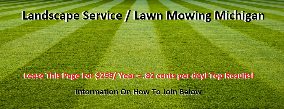 Landscape Service Michigan Lawn Mowing Michigan Ann Arbor Flint Grand Rapids Lansing Port Huron Saginaw